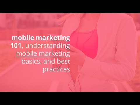 mobile marketing 101, understanding mobile marketing basics, and best practices