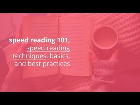 speed reading 101, speed reading techniques, basics, and best practices