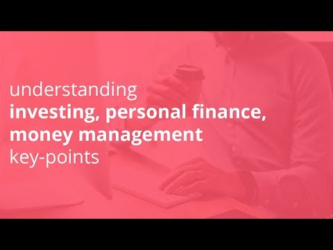 understanding investing, personal finance, money management key points