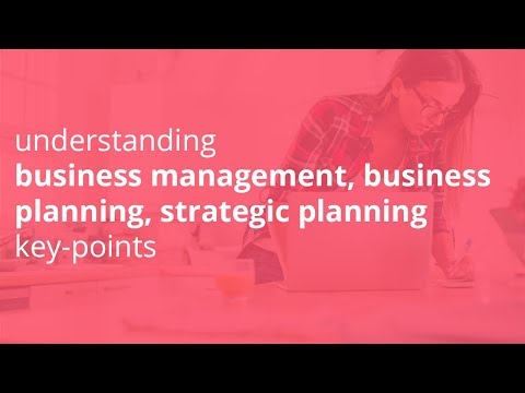understanding business management, business planning, strategic planning key points
