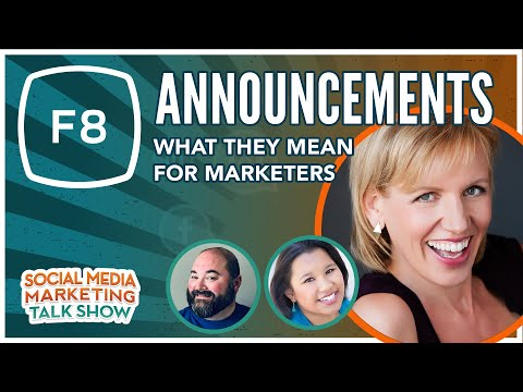 New Facebook F8 Announcements and What They Mean for Marketers