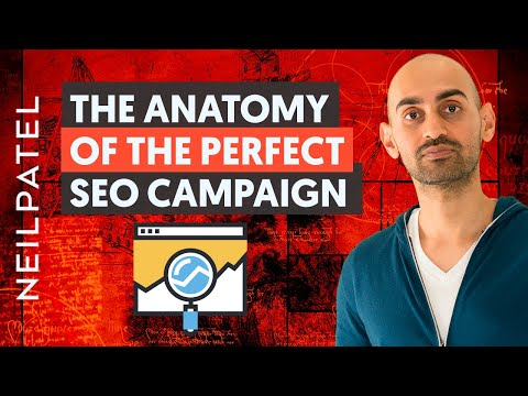The Anatomy Of A Perfect SEO Campaign   Neil Patel