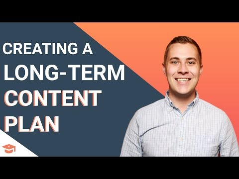 How to Create a Long Term Content Plan