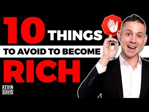 10 Things To Avoid If You Want To Become RICH!