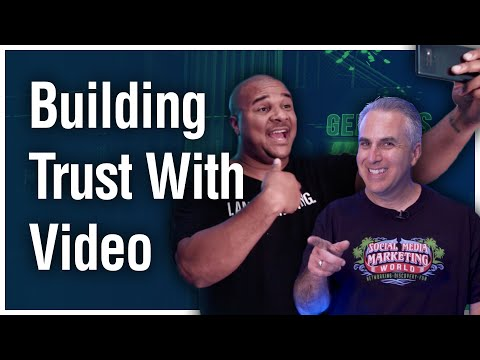 How to Build Trust In Your Video Marketing