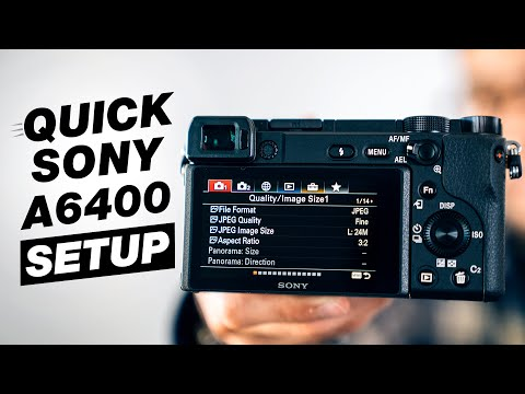Sony a6400 Tutorial: Quick Camera Setup & Best Settings for Video