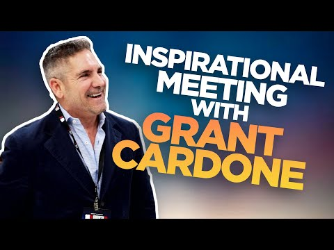 Inspirational Meeting with Grant Cardone
