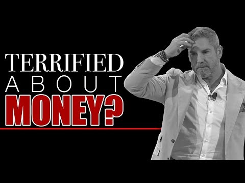 Are You Terrified About Money? - Grant Cardone