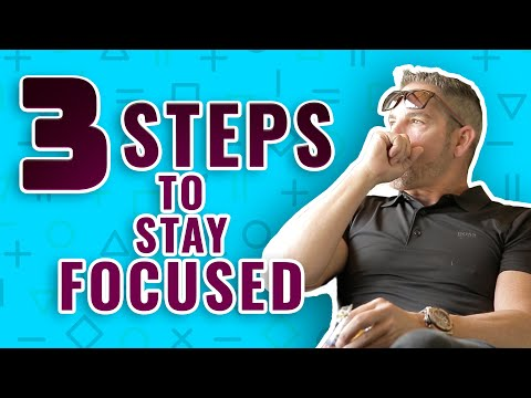 3 Easy Steps to Stay Focused - Grant Cardone