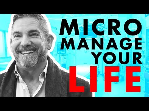 Micromanage like it's your life - Grant Cardone