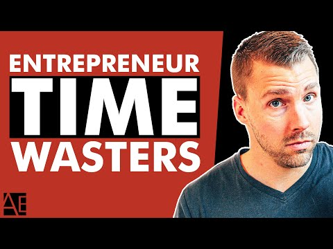 7 Time Wasters Of An Entrepreneur That HURT Your Business | Adam Erhart
