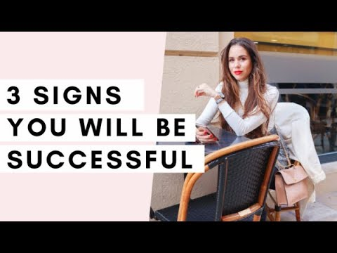 3 Signs You Will Be SUCCESSFUL As An Online Entrepreneur (Or Just In Life!)