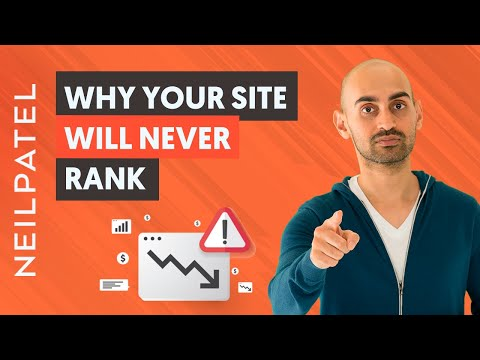 6 Reasons Why Your Site Will NEVER Rank (STOP Doing This) | Neil Patel's SEO Tips